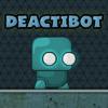 Deactibot