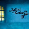 The Ballad of Ketinetto 10